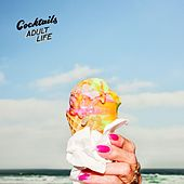 Play & Download Adult Life by The Cocktails | Napster
