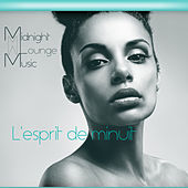 Play & Download L'esprit de minuit - Midnight Lounge Music by Various Artists | Napster