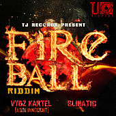 Play & Download Fire Ball Riddim by Various Artists | Napster