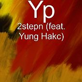 2stepn (feat. Yung Hakc) by Yp