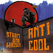 Play & Download Anticool by Strom & Wasser | Napster