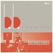 Play & Download Businessmen by B.B. & The Blues Shacks | Napster
