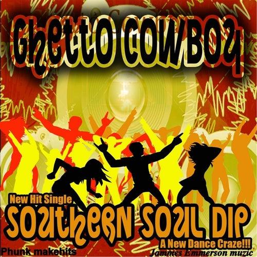 Southern Soul Dip by Ghetto Cowboy