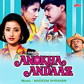 Anokha Andaaz (Original Motion Picture Soundtrack) by Various Artists