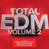 Total EDM, Vol. 2 by Various Artists