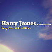 Songs That Sold a Million von Harry James