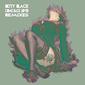 Play & Download Come Back Lover (Remixes) by Betty Black | Napster