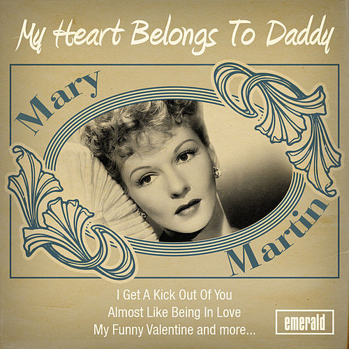 Play & Download My Heart Belongs to Daddy by Mary Martin | Napster