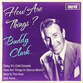 Play & Download How Are Things by Buddy Clark (Jazz) | Napster