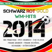 Play & Download Schwarz Rot Gold - WM-Hits 2014 by Various Artists | Napster