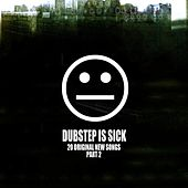 Play & Download Dubstep Is Sick, Pt. 2 by Various Artists | Napster