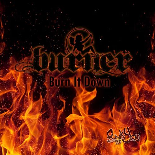 Burn It Down by Burner