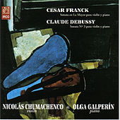 Play & Download Cesar Franck Sonata en La Mayor para Violín y Piano - Claude Debussy, Sonata Nº 3 para Violín y Piano by Olga Galperín | Napster