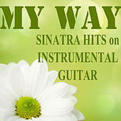 Play & Download My Way: Sinatra Hits on Instrumental Guitar by The O'Neill Brothers Group | Napster