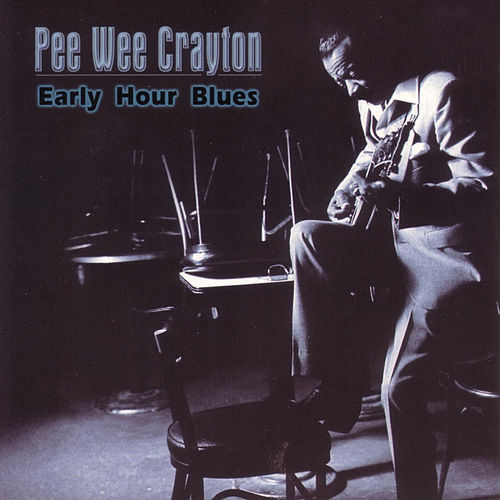 Play & Download Early Hour Blues by Pee Wee Crayton | Napster