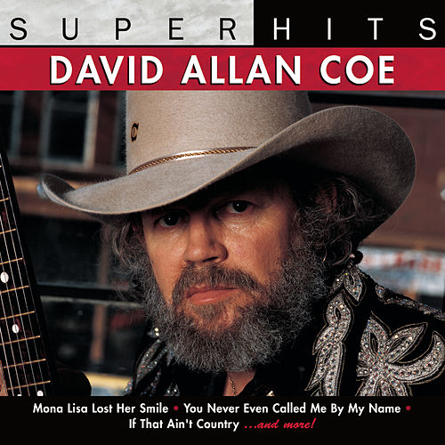 Play & Download Super Hits by David Allan Coe | Napster