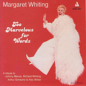 Play & Download Too Marvelous for Words by Margaret Whiting | Napster