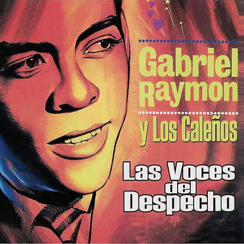 Las Voces del Despecho by Gabriel Raymon