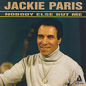 Play & Download Nobody Else but Me by Jackie Paris | Napster