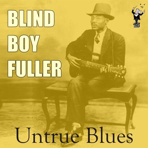 Play & Download Untrue Blues by Blind Boy Fuller | Napster