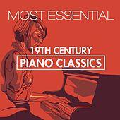 Play & Download 19th Century Most Essentials Piano Classics by Various Artists | Napster