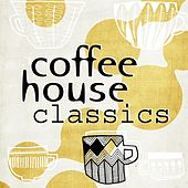 Play & Download Coffee House Classics by Various Artists | Napster