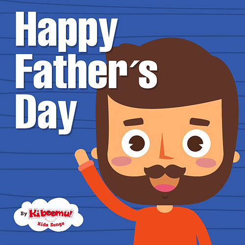 I Love My Daddy (Father's Day Song) (Single) By The Kiboomers