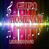 Play & Download Canta las Canciones de Leonardo Favio by Grupo Homenaje | Napster