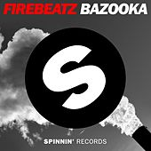 Play & Download Bazooka by Firebeatz | Napster