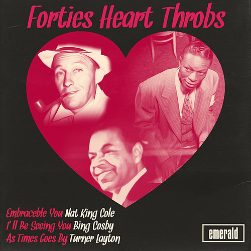 Play & Download Forties Heart-Throbs by Various Artists | Napster