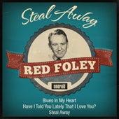 Steal Away de Red Foley