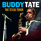 Play & Download The Texas Tenor by Buddy Tate | Napster