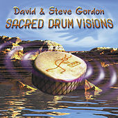 Play & Download Sacred Drum Visions: The 20th... by David and Steve Gordon | Napster