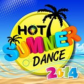 Hot Summer Dance 2014 by Various Artists