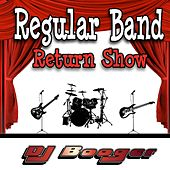 Play & Download Regular Band Return Show by DJ Booger | Napster