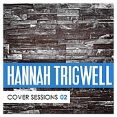 Cover Sessions, Vol. 2 by Hannah Trigwell
