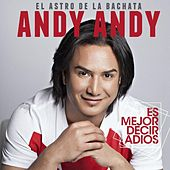 Play & Download Es Mejor Decir Adios by Andy Andy | Napster