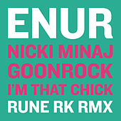 Play & Download I'm That Chick (Rune RK Dub) by Enur | Napster