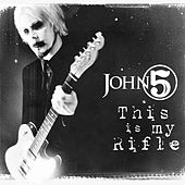 Play & Download This Is My Rifle by John 5 | Napster