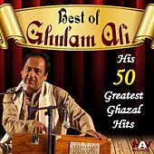Play & Download Best of Ghulam Ali: His 50 Greatest Ghazal Hits by Ghulam Ali | Napster