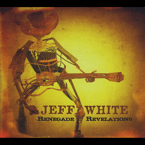Play & Download Renegade Revelations by Jeff White | Napster