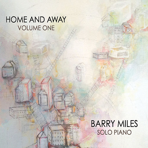Home and Away, Vol. One by Barry Miles
