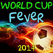 World Cup Fever 2014 by Various Artists