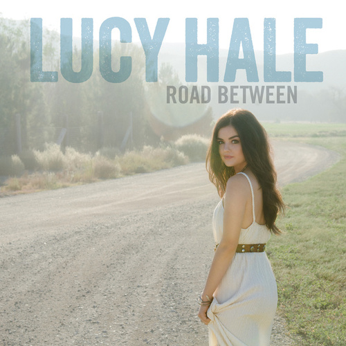 Play & Download Road Between by Lucy Hale | Napster