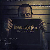 Play & Download Death Sentence by Those Who Fear | Napster
