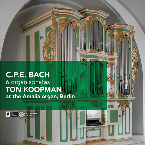 Play & Download C.P.E. Bach: 6 Organ Sonatas by Ton Koopman | Napster