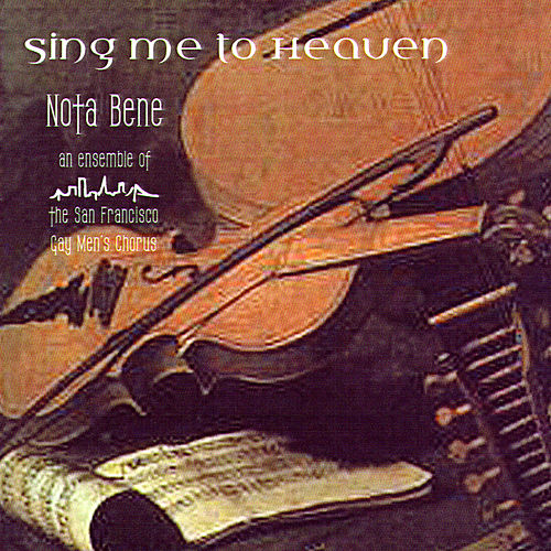 Sing Me to Heaven by Nota Bene