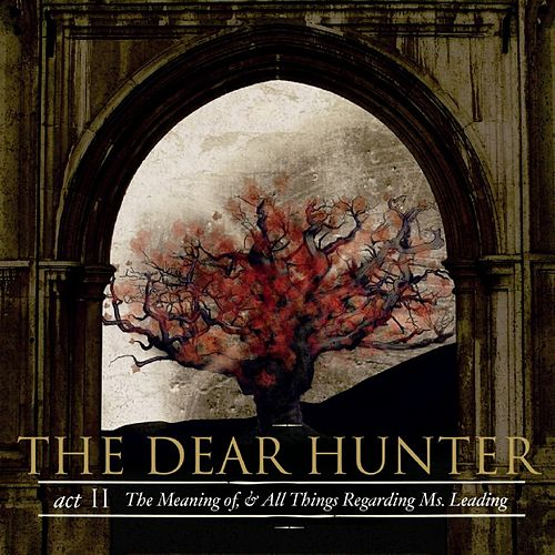 Act II: The Meaning Of, And All Things Regarding Ms. Leading by The Dear Hunter