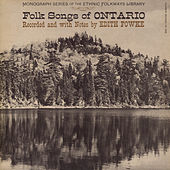 Play & Download Folk Songs Of Ontario by Various Artists | Napster