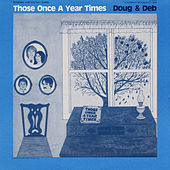 Play & Download Those Once a Year Times by Doug and Deb | Napster
